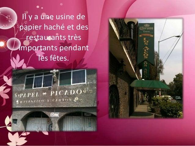 Il y a une usine depapier haché et des   restaurants trèsimportants pendant       les fêtes.