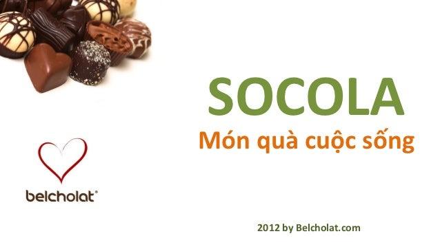 SOCOLAMón quà cuộc sống    2012 by Belcholat.com
