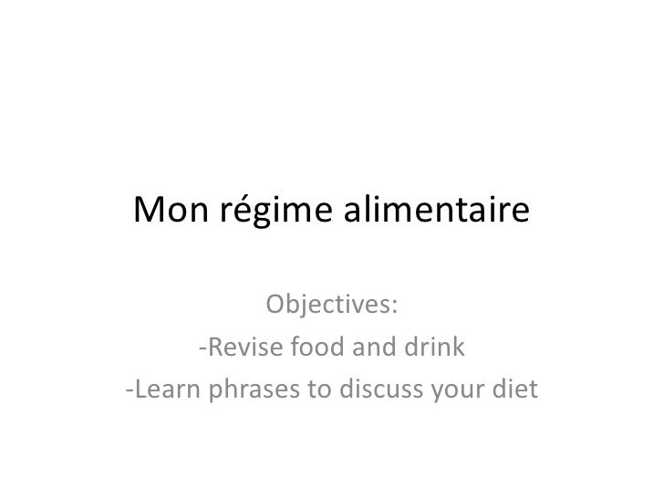 Mon régimealimentaire<br />Objectives:<br />-Revise food and drink<br />-Learn phrases to discuss your diet<br />