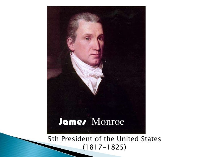 James Monroe 5th President of the United States           (1817-1825)