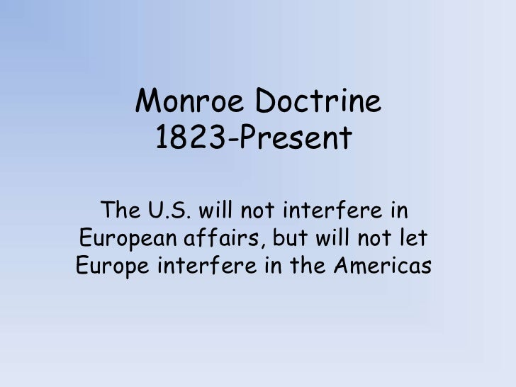 the idea behind the monroe doctrine in the united states