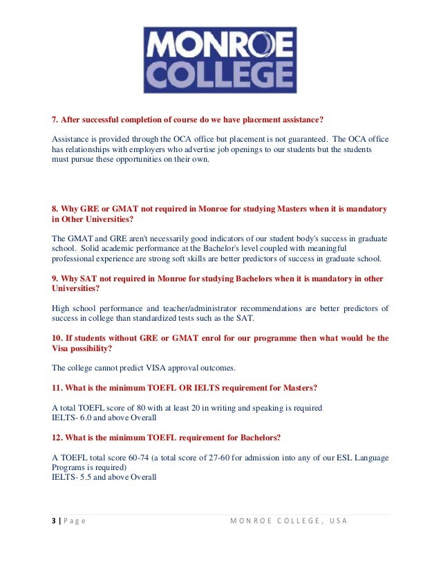 monroe college essay requirements Monroe, which has campuses graduation from an accredited high school, or the equivalent, and a personal interview are the basic requirements for admission to monroe college and an essay on a topic provided to all applicants applications are accepted on a rolling basis.