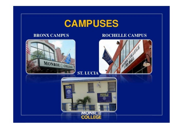 monroe college admissions About schools, degrees & programs admissions & aid campus life quick facts contact us located in downtown new rochelle, the monroe college new rochelle campus is nestled in a diverse, thriving suburban community in westchester county.