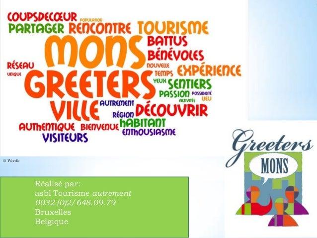 © Wordle  Réalisé par: asbl Tourisme autrement 0032 (0)2/648.09.79 Bruxelles Belgique  1