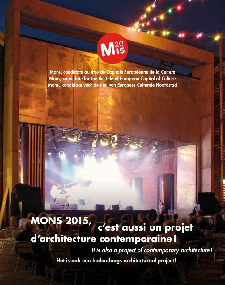 Mons, candidate au titre de Capitale Européenne de la Culture   Mons, candidate for the the title of European Capital of C...