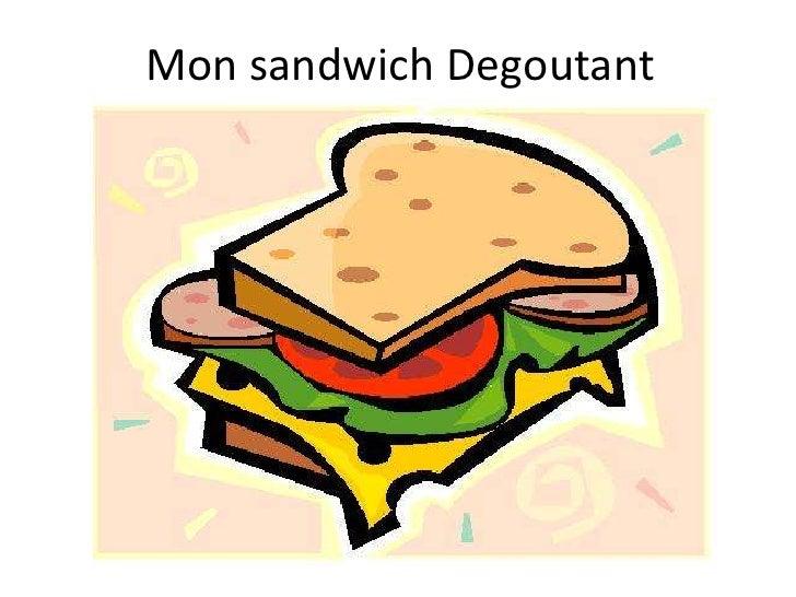 Mon sandwich Degoutant<br />