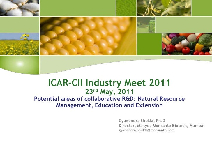 ICAR-CII Industry Meet 201123rd May, 2011Potential areas of collaborative R&D: Natural Resource Management, Education and ...
