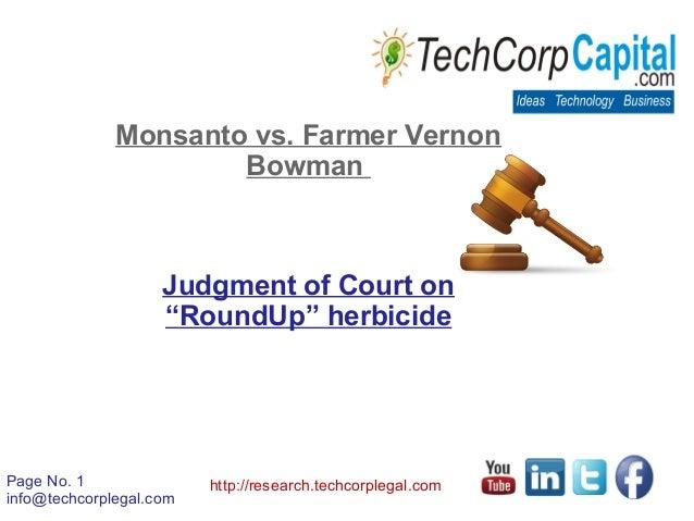 "Page No. 1info@techcorplegal.comhttp://research.techcorplegal.comMonsanto vs. Farmer VernonBowmanJudgment of Court on""Roun..."