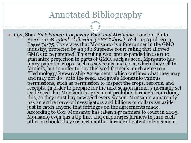 Annotated Bibliography Cox, Stan. Sick Planet: Corporate Food and Medicine. London: Pluto        Press, 2008. eBook Colle...