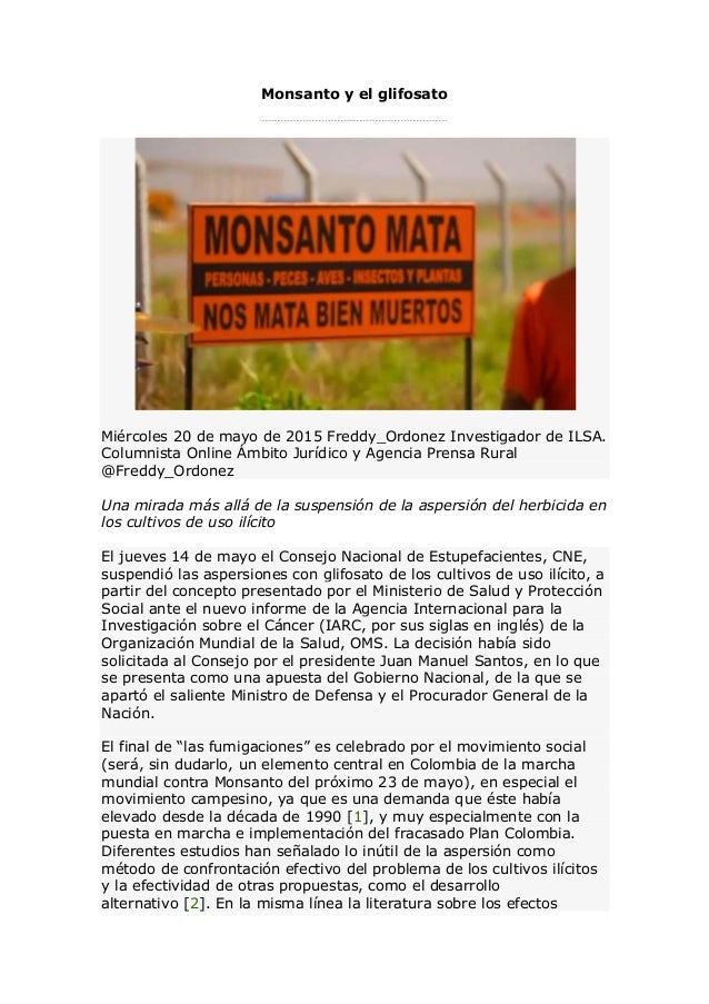 Monsanto y el glifosato Miércoles 20 de mayo de 2015 Freddy_Ordonez Investigador de ILSA. Columnista Online Ámbito Jurídic...