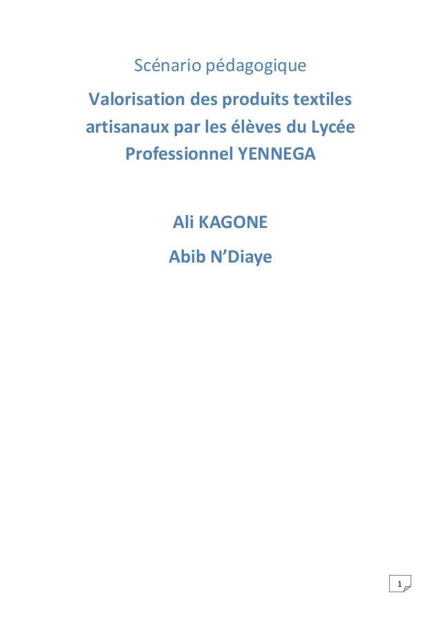 1 Scénario pédagogique Valorisation des produits textiles artisanaux par les élèves du Lycée Professionnel YENNEGA Ali KAG...