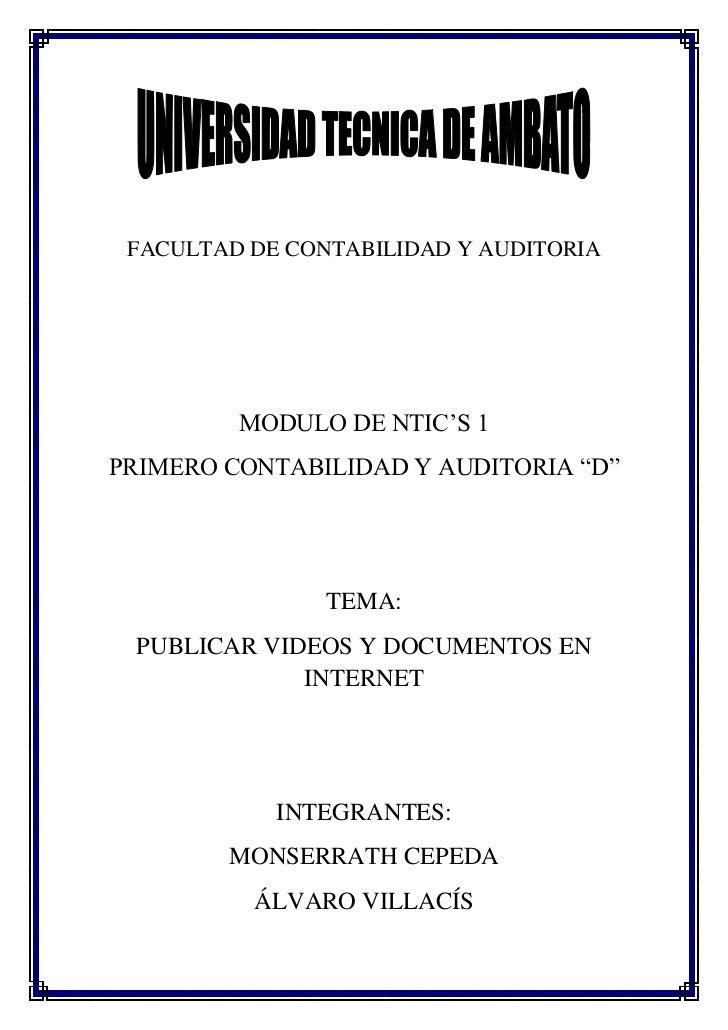 """FACULTAD DE CONTABILIDAD Y AUDITORIA         MODULO DE NTIC'S 1PRIMERO CONTABILIDAD Y AUDITORIA """"D""""                TEMA: P..."""