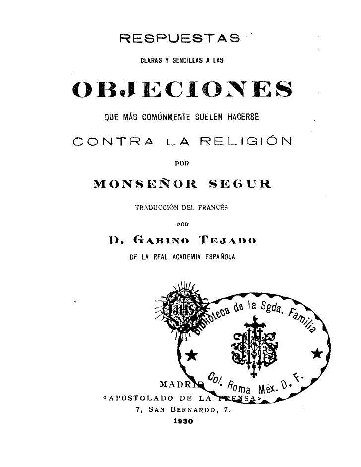 RESPUESTAS A LAS OBJECIONES CONTRA EL CATOLICISMO- MONS.DE SEGUR