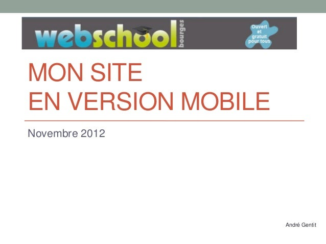 MON SITE EN VERSION MOBILE Novembre 2012  André Gentit