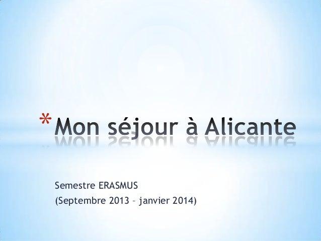 * Semestre ERASMUS (Septembre 2013 – janvier 2014)