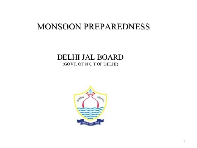 1 MONSOON PREPAREDNESSMONSOON PREPAREDNESS DELHI JAL BOARDDELHI JAL BOARD (GOVT. OF N C T OF DELHI)