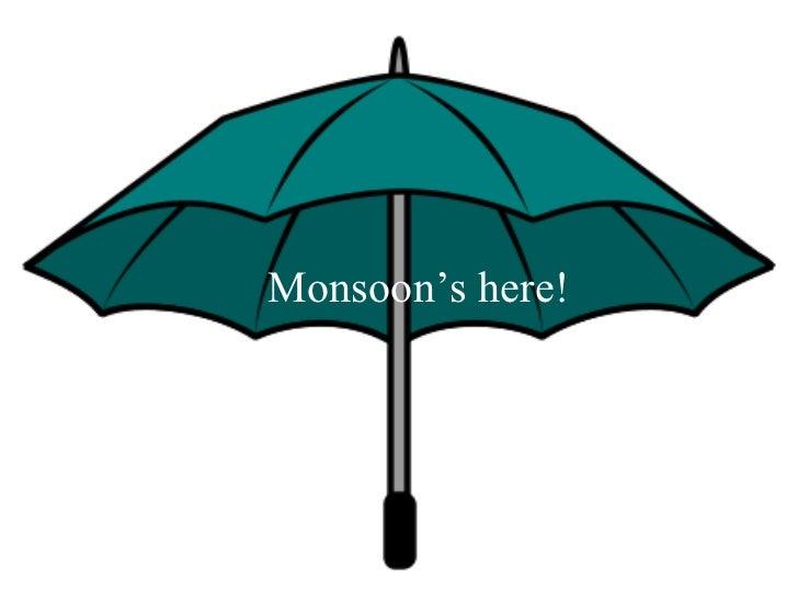 Monsoon's here!