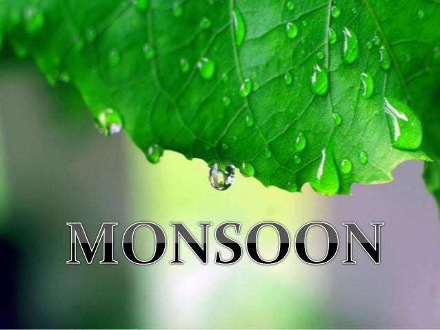 INTRODUCTION Monsoon is traditionally defined as a seasonal reversing wind accompanied by corresponding changes in precipi...