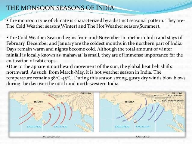 Following the summer and winter seasons, the rainy season brings 'advancing monsoon'. THE ADVANCING MONSOON (THE RAINY SEA...