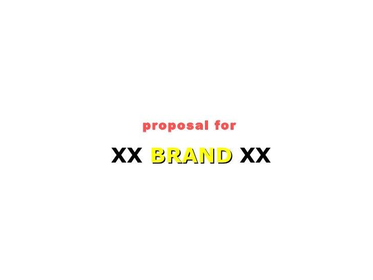 proposal for XX BRANDBRAND XX
