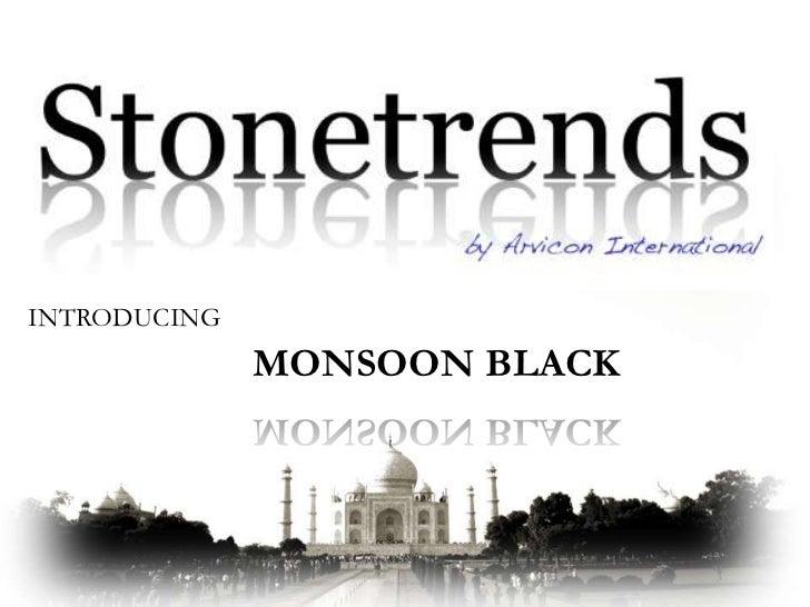 INTRODUCING              MONSOON BLACK
