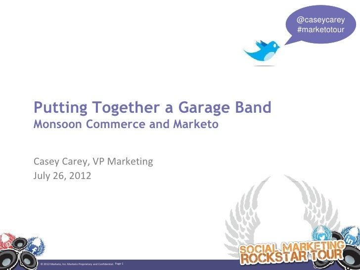 @caseycarey                                                                     #marketotourPutting Together a Garage Band...