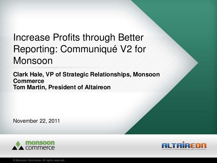 Increase Profits through BetterReporting: Communiqué V2 forMonsoonClark Hale, VP of Strategic Relationships, MonsoonCommer...