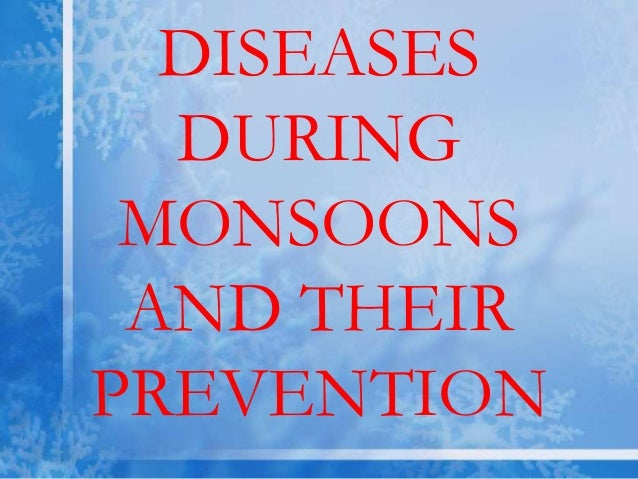 DISEASES DURING MONSOONS AND THEIR PREVENTION
