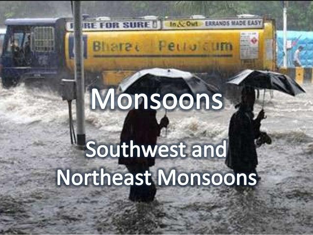 Southwest Monsoon • The southwestern summer monsoons occur from June through September.