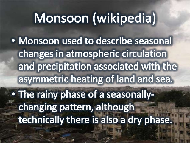 Northeast Monsoon • The northeast monsoon occur between November and March.