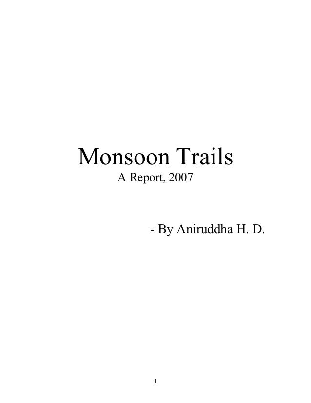 1 Monsoon Trails A Report, 2007 - By Aniruddha H. D.