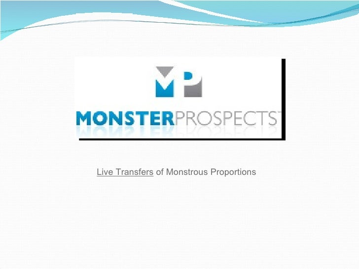 Live Transfers  of Monstrous Proportions
