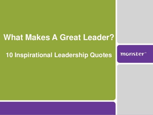 What Makes A Great Leader?10 Inspirational Leadership Quotes