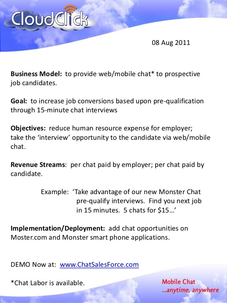 08 Aug 2011Business Model: to provide web/mobile chat* to prospectivejob candidates.Goal: to increase job conversions base...