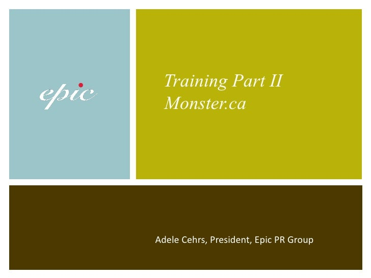 Adele Cehrs, President, Epic PR Group Training Part II   Monster.ca