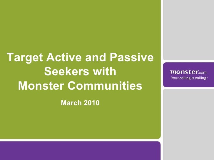 Target Active and Passive Seekers with Monster Communities March 2010