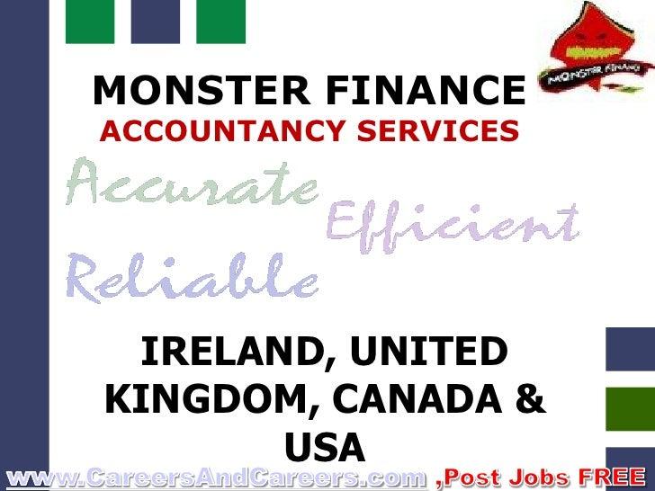 MONSTER FINANCE ACCOUNTANCY SERVICES      IRELAND, UNITED KINGDOM, CANADA &        USA