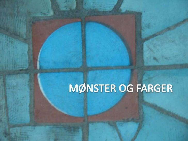 MØNSTER OG FARGER<br />