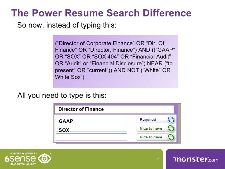 Monster Power Resume Search TM Finds Your Best Candidates; 5.  Monster Search Resumes