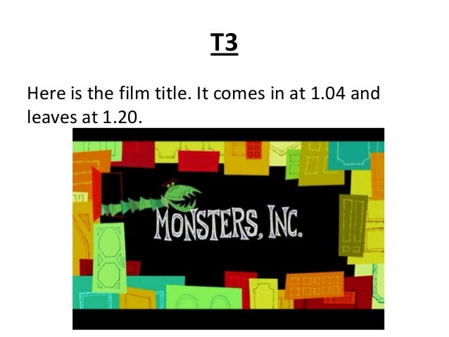 production process of monster inc film studies essay Elvis mitchell reviews pixar computer-animated film monsters, inc, directed by peter docter photo (m)  pixar animation studios has now so streamlined the process that you may find yourself .
