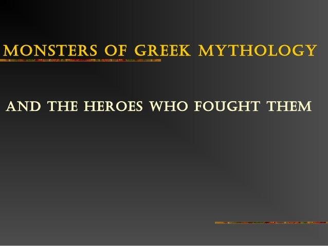 Monsters of Greek MytholoGyAnd the heroes who fouGht theM