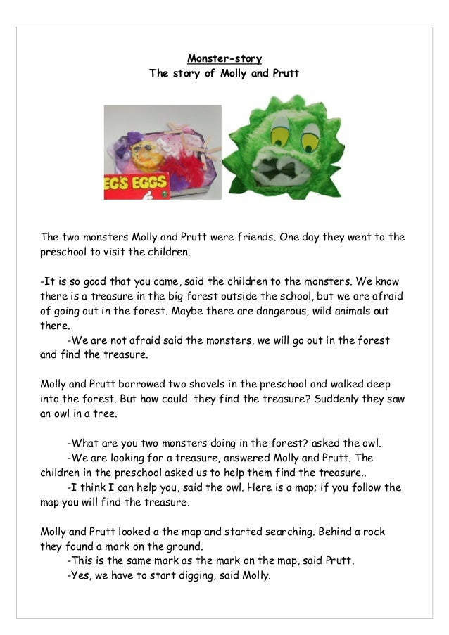Monster-storyThe story of Molly and PruttThe two monsters Molly and Prutt were friends. One day they went to thepreschool ...