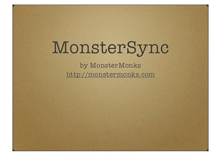 MonsterSync     by MonsterMonks http://monstermonks.com