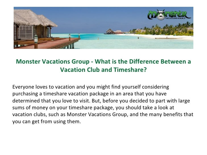 Monster Vacations Group - What is the Difference Between a Vacation Club and Timeshare?