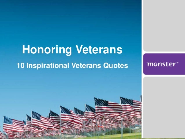 Honoring Veterans10 Inspirational Veterans Quotes