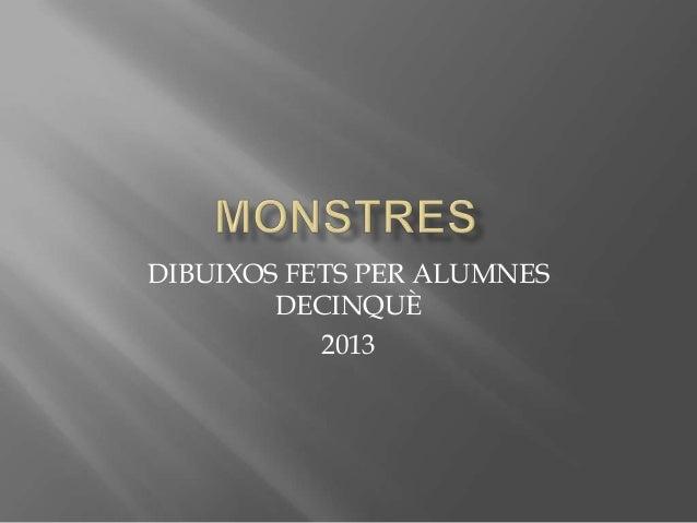 DIBUIXOS FETS PER ALUMNESDECINQUÈ2013