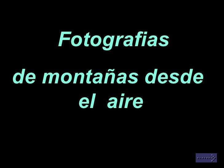 Fotografias de montañas desde  el  aire