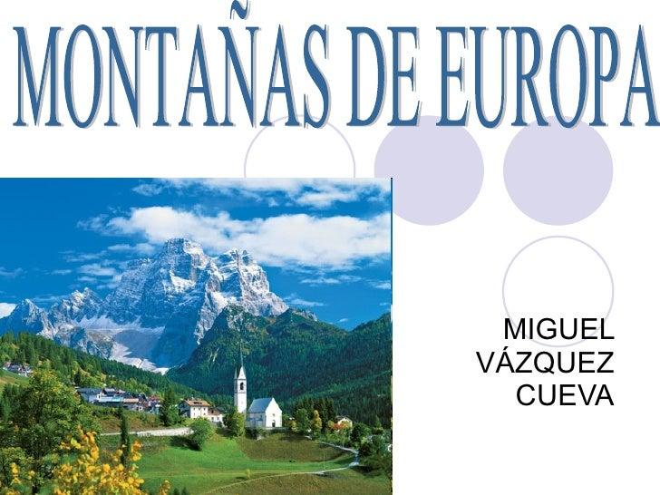 MIGUEL VÁZQUEZ CUEVA MONTAÑAS DE EUROPA
