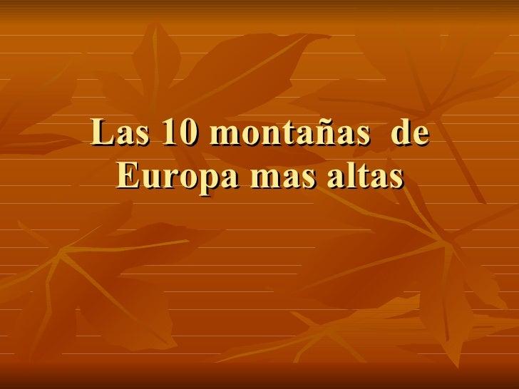 Las 10 montañas  de Europa mas altas