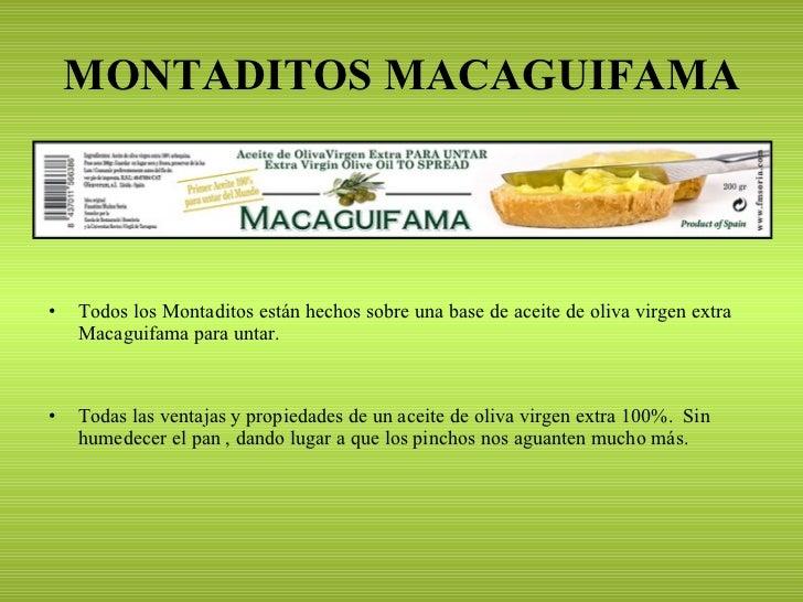 MONTADITOS MACAGUIFAMA <ul><li>Todos los Montaditos están hechos sobre una base de aceite de oliva virgen extra Macaguifam...